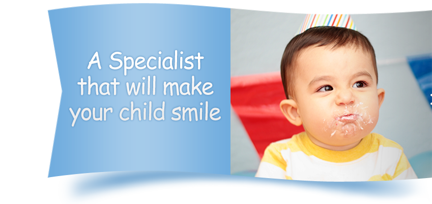 A Specialist that will make your child smile