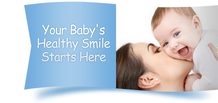 Your Baby's Healthy Smile Starts Here